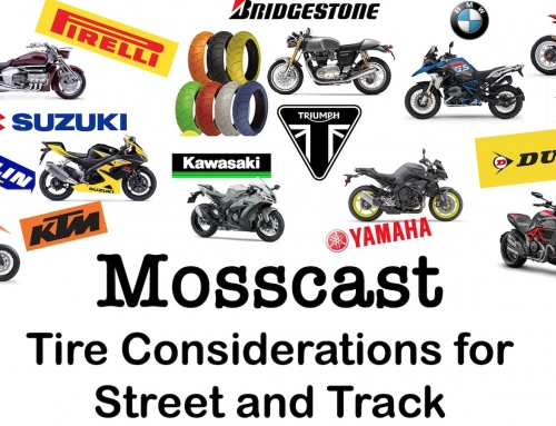 Mosscast: Motorcycle Tire Considerations for Street and Track