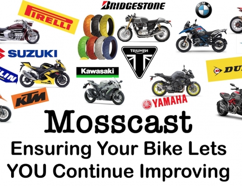 Mosscast: Ensuring Your Motorcycle Will Allow You To Continue Improving