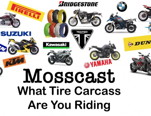 Mosscast: What Motorcycle Tire Carcass Are You Riding