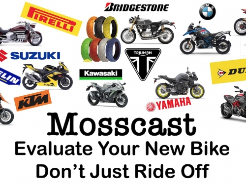 Mosscast: Evaluate Your New Bike, Don't Just Drop The Hammer